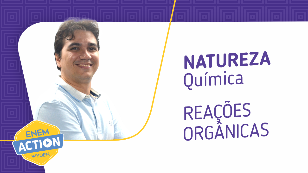 Química: Reações orgânicas