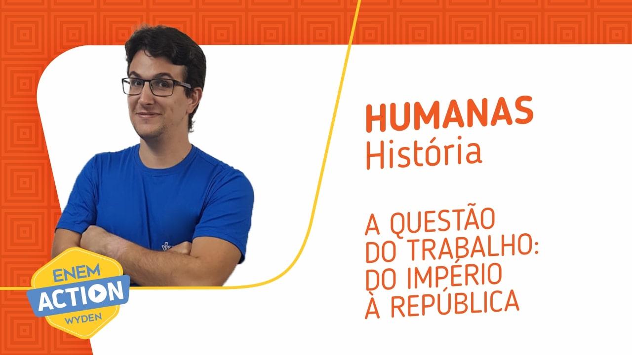 História: A Questão do trabalho: do Império à República