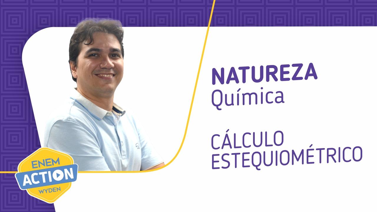 Química: Cálculo Estequiométrico