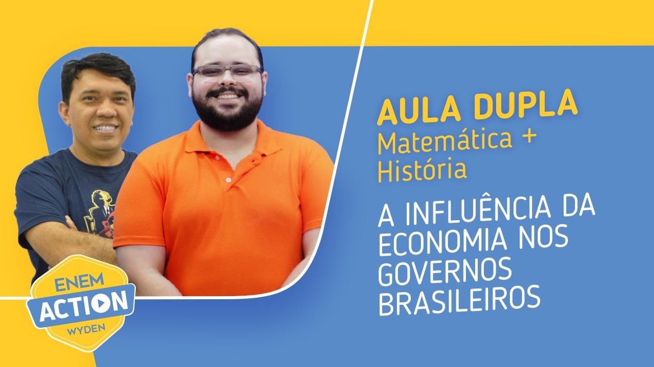 História e Matemática: A influencia da economia nos governos brasileiros