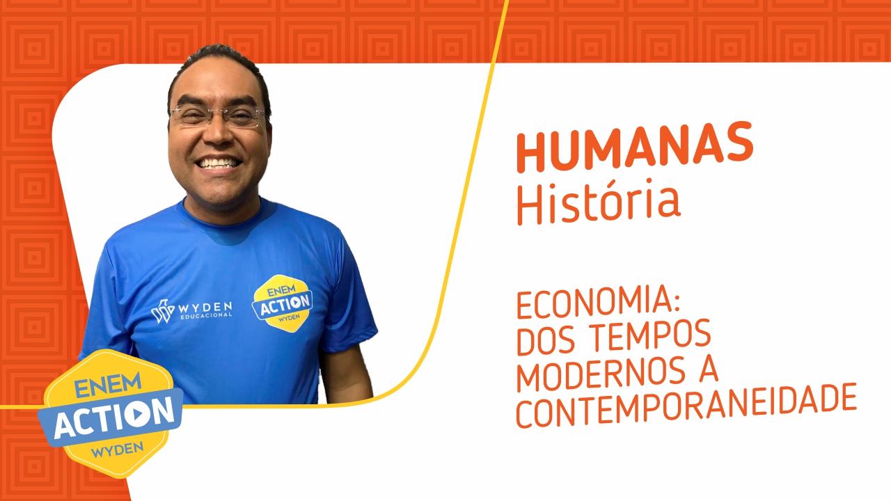 História –  Economia: dos tempos modernos a contemporaneidade