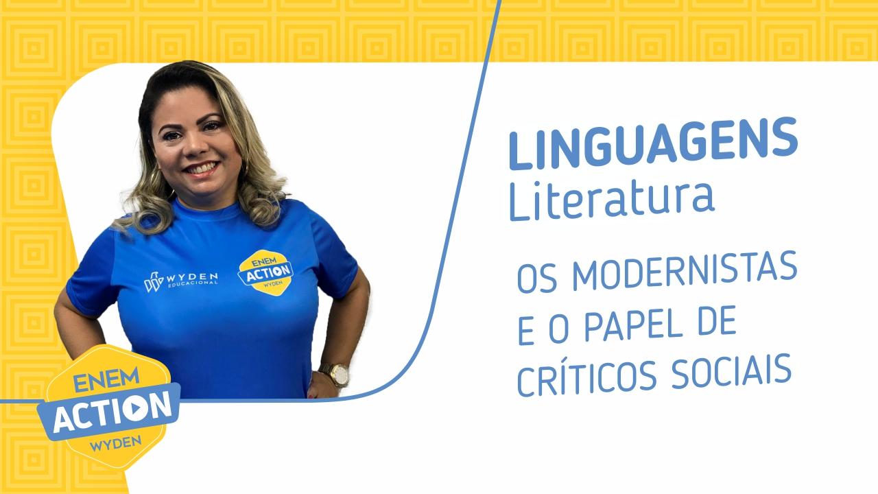 Linguagens: Os Modernistas e o papel de críticos sociais