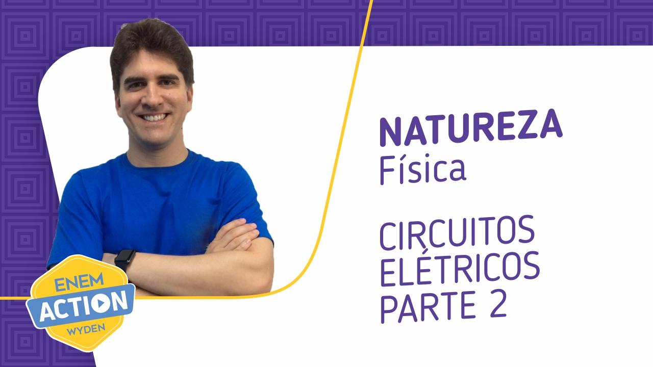 Física – Circuitos elétricos: parte 2