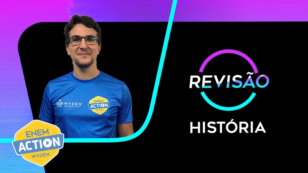 História: Revisão Enem 2019